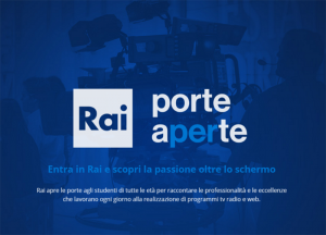 "Poster of the ""Rai porte aperte"" project: Rai opens its doors to students of all ages to tell them the professionalism and excellence which work on the creation of TV programs, radio and Web."